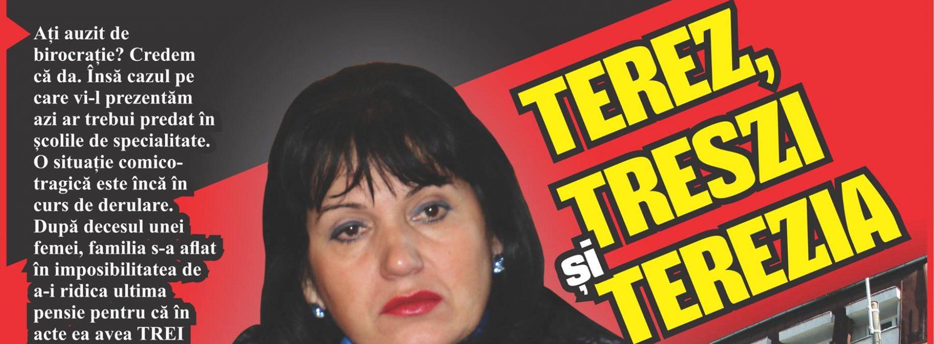 S-a descoperit după deces că o femeie   AVEA TREI PRENUME ÎN TREI ACTE OFICIALE:  TEREZ, TRESZI și TEREZIA