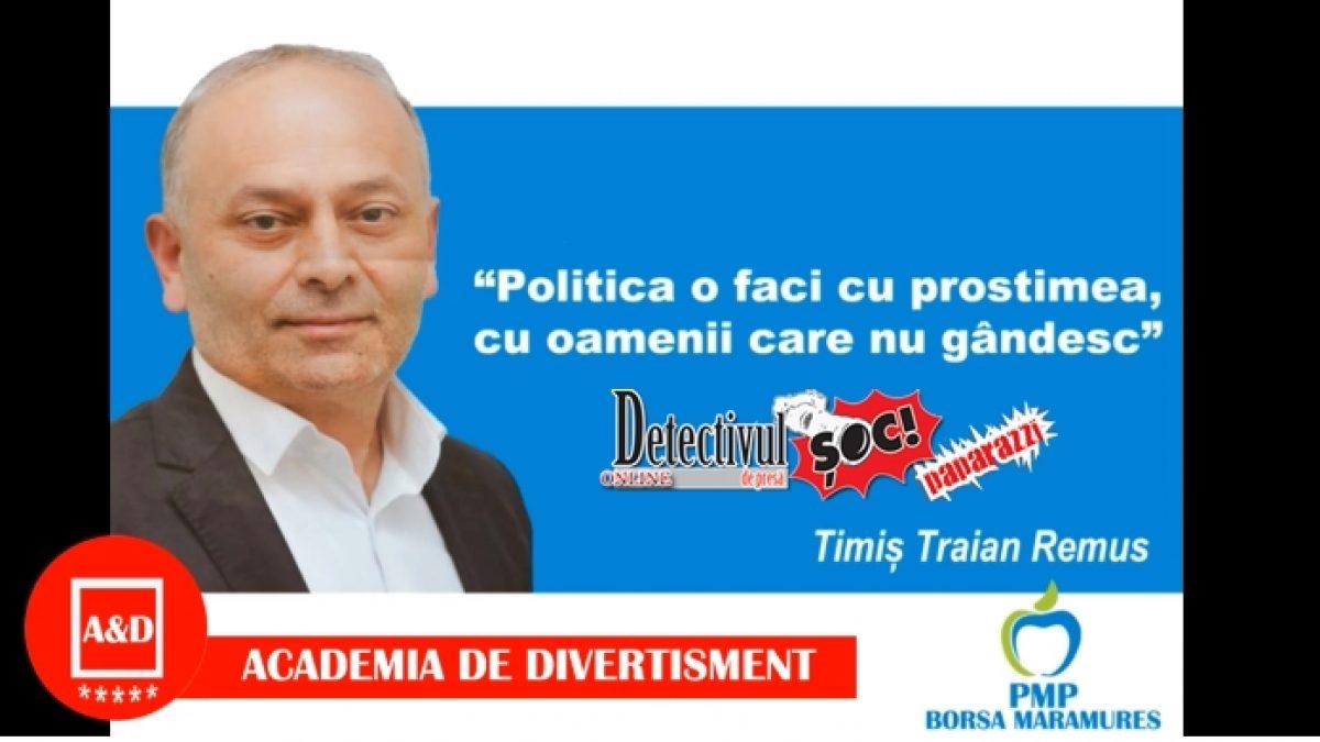 Ascultați-l pe acest IMPOSTOR politic, Remus Traian Timiș din Borșa, care ne face PROȘTI crezând că nu vom afla niciodată
