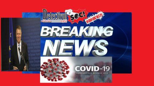 ULTIMA ORĂ! Președintele Klaus Iohannis a prelungit cu ÎNCĂ 30 DE ZILE Starea de Urgență. Școlile rămân închise